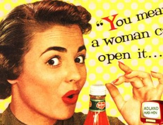 10 Incredibly Stuppid Sexist Vintage Ads